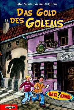 Das Gold des Golems von Ahlgrimm,  Achim, Moritz,  Silke