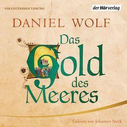 Das Gold des Meeres von Steck,  Johannes, Wolf,  Daniel