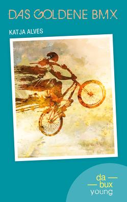 Das Goldene BMX von Alves,  Katja