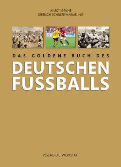 Das goldene Buch des deutschen Fußballs von Grüne,  Hardy, Schulze-Marmeling,  Dietrich