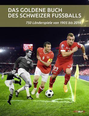 Das goldene Buch des Schweizer Fussballs von Martin,  Michael, Schaub,  Daniel
