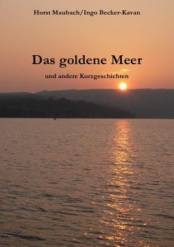Das goldene Meer von Becker-Kavan,  Dr. Ingo