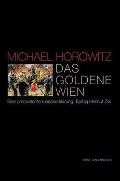 Das goldene Wien von Horowitz,  Michael, Zilk,  Helmut