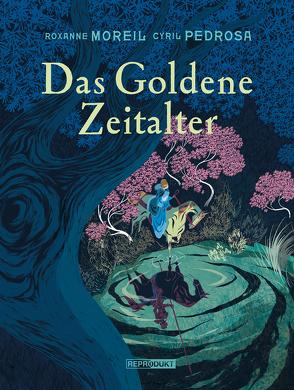 Das Goldene Zeitalter 1 von Moreil,  Roxanne, Pedrosa,  Cyril, Pröfrock,  Ulrich