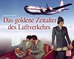 Das goldene Zeitalter des Luftverkehrs von Borgmann,  Wolfgang