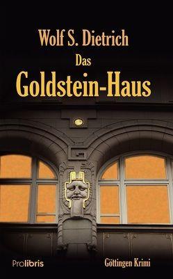 Das Goldstein-Haus von Dietrich,  Wolf S.