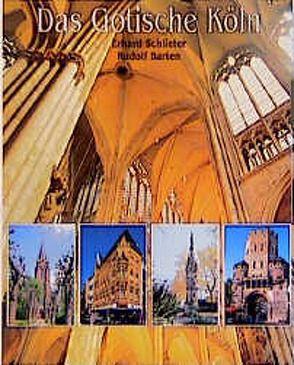 Das Gotische Köln von Barten,  Rudolf, Schlieter,  Erhard