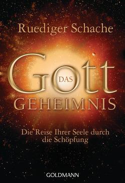 Das Gottgeheimnis – von Schache,  Ruediger
