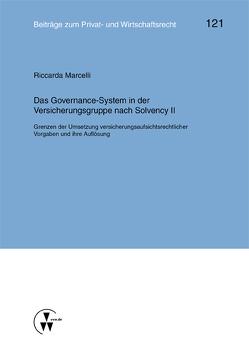 Das Governance-System in der Versicherungsgruppe nach Solvency II von Deutsch,  Erwin, Herber,  Rolf, Marcelli,  Riccarda, Rolfs,  Christian, Roth,  Wulf-Henning