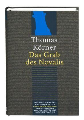 Das Grab des Novalis von Geipel,  Ines, Körner,  Thomas, Walther,  Joachim