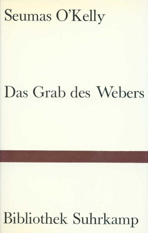 Das Grab des Webers von Hansen,  Kurt Heinrich, O'Kelly,  Seumas