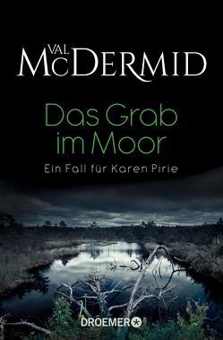 Das Grab im Moor von Brammertz,  Ute, McDermid,  Val