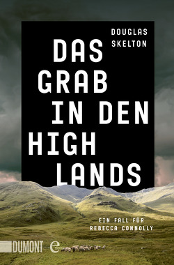 Das Grab in den Highlands von Seeberger,  Ulrike, Skelton,  Douglas