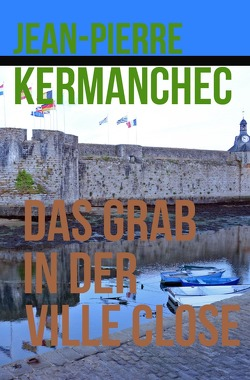 Das Grab in der Ville Close von Kermanchec,  Jean-Pierre