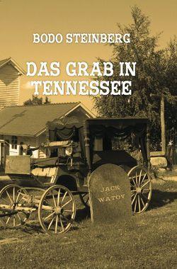 Das Grab in Tennessee von Steinberg,  Bodo