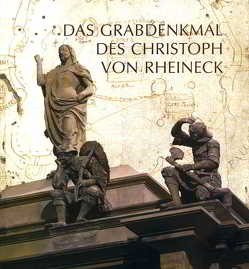 Das Grabdenkmal des Christoph von Rheineck von Seewaldt,  Peter