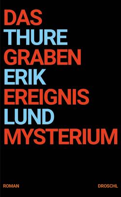 Das Grabenereignismysterium von Friedrich,  Matthias, Lund,  Thure Erik