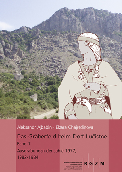 Das Gräberfeld beim Dorf Lucistoe von Ajbabin,  Aleksandr, Chajredinova,  Elzara