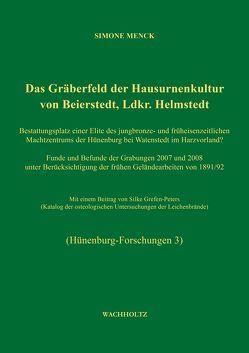 Das Gräberfeld der Hausurnenkultur von Beierstedt, Ldkr. Helmstedt von Heske,  Immo, Menck,  Simone