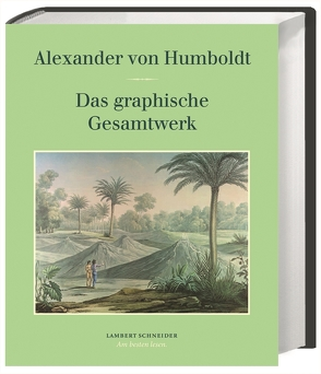 Das graphische Gesamtwerk von Humboldt,  Alexander, Lubrich,  Oliver