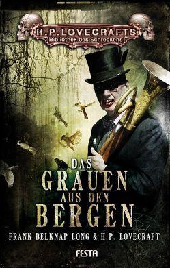 Das Grauen aus den Bergen von Long,  Frank Belknap, Lovecraft,  H. P.