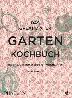 Das Great Dixter Gartenkochbuch von Bertelsen,  Aaron