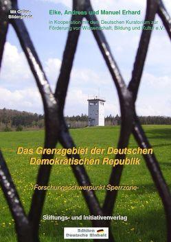 Das Grenzgebiet der Deutschen Demokratischen Republik von Erhard,  Andreas, Erhard,  Elke, Erhard,  Manuel