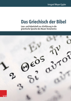 Das Griechisch der Bibel – Lese- und Arbeitsheft zur Einführung in die griechische Sprache des Neuen Testaments von Weigert,  Carina