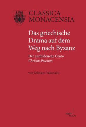 Das griechische Drama auf dem Weg nach Byzanz von Vakonakis,  Nikolaos