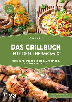 Das Grillbuch für den Thermomix® von Till,  Charly