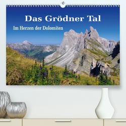 Das Grödner Tal – Im Herzen der Dolomiten (Premium, hochwertiger DIN A2 Wandkalender 2020, Kunstdruck in Hochglanz) von LianeM