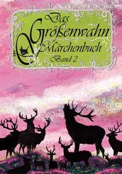 Das Größenwahn Märchenbuch von Chrysanthopoulos,  Leonidas Th., Engelmann,  Edit, Münch,  Brigitte, Patentalis,  Michalis, Todorov,  Todor