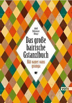 Das große bairische Gstanzlbuch von Eichenseer,  Adolf