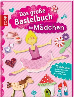 Das große Bastelbuch für Mädchen von frechverlag