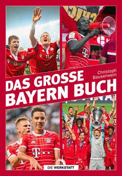 Das große Bayern-Buch von Bausenwein,  Christoph