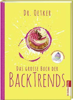 Das große Buch der Backtrends von Dr. Oetker