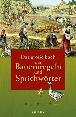 Das große Buch der Bauernregeln und Sprichwörter von Eisbrenner,  Rudolph, Fritz,  Karl August