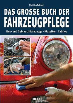Das große Buch der Fahrzeugpflege von Christian Petzoldt, Petzoldt,  Christian