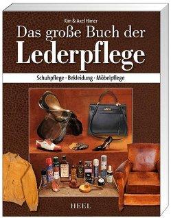 Das große Buch der Lederpflege von Axel Himer,  Axel, Himer,  Axel, Himer,  Kim, Kim Himer,  Kim