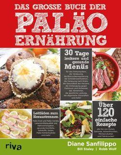 Das große Buch der Paläo-Ernährung von Sanfilippo,  Diane, Staley,  Bill, Wolf,  Robb