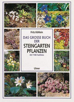 Das große Buch der Steingartenpflanzen von Köhlein,  Fritz