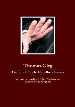 Das große Buch des Selbstschutzes von Girg,  Thomas