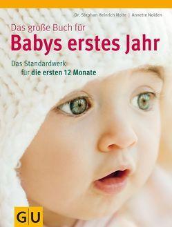 Das große Buch für Babys erstes Jahr von Nolden,  Annette, Nolte,  Stephan Heinrich