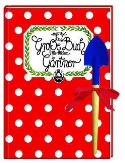 Das große Buch für kleine Gärtner von Vogel,  Antje