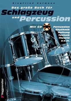Das große Buch für Schlagzeug und Percussion von Hofmann,  Siegfried, Pankarz,  Jürgen