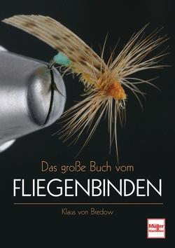 Das große Buch vom Fliegenbinden von von Bredow,  Klaus