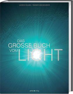 Das große Buch vom Licht von Aschemeier,  Rainer, Kilian,  Ulrich
