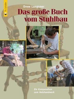 Das große Buch vom Stuhlbau von Heine,  Günther, Langsener,  Drew