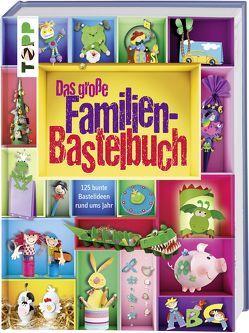 Das große Familienbastelbuch von frechverlag