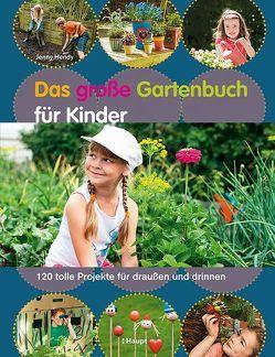 Das große Gartenbuch für Kinder von Hendy,  Jenny